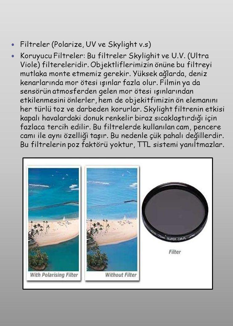  Kontrast Düşürme Filtreleri : Siyah beyaz filtrelerin öncelikli görevi, filmin yetersiz olan spektral duyarlığını düzeltmektir.