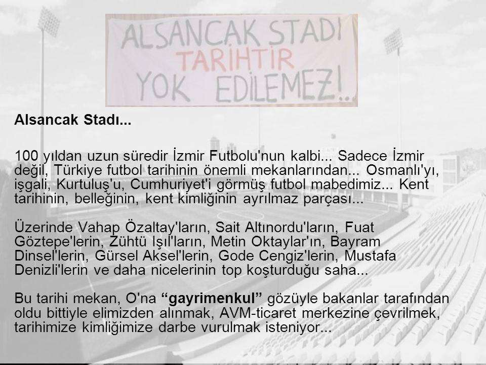 Alsancak Stadı... 100 yıldan uzun süredir İzmir Futbolu nun kalbi...