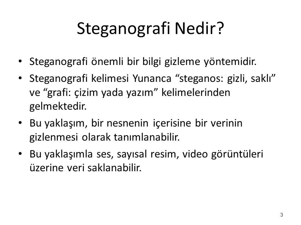 """Steganografi Nedir? • Steganografi önemli bir bilgi gizleme yöntemidir. • Steganografi kelimesi Yunanca """"steganos: gizli, saklı"""" ve """"grafi: çizim yada"""
