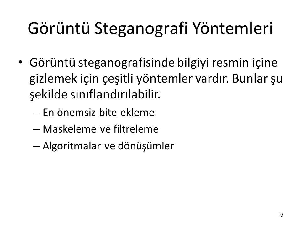 Görüntü Steganografi Yöntemleri • Görüntü steganografisinde bilgiyi resmin içine gizlemek için çeşitli yöntemler vardır. Bunlar şu şekilde sınıflandır