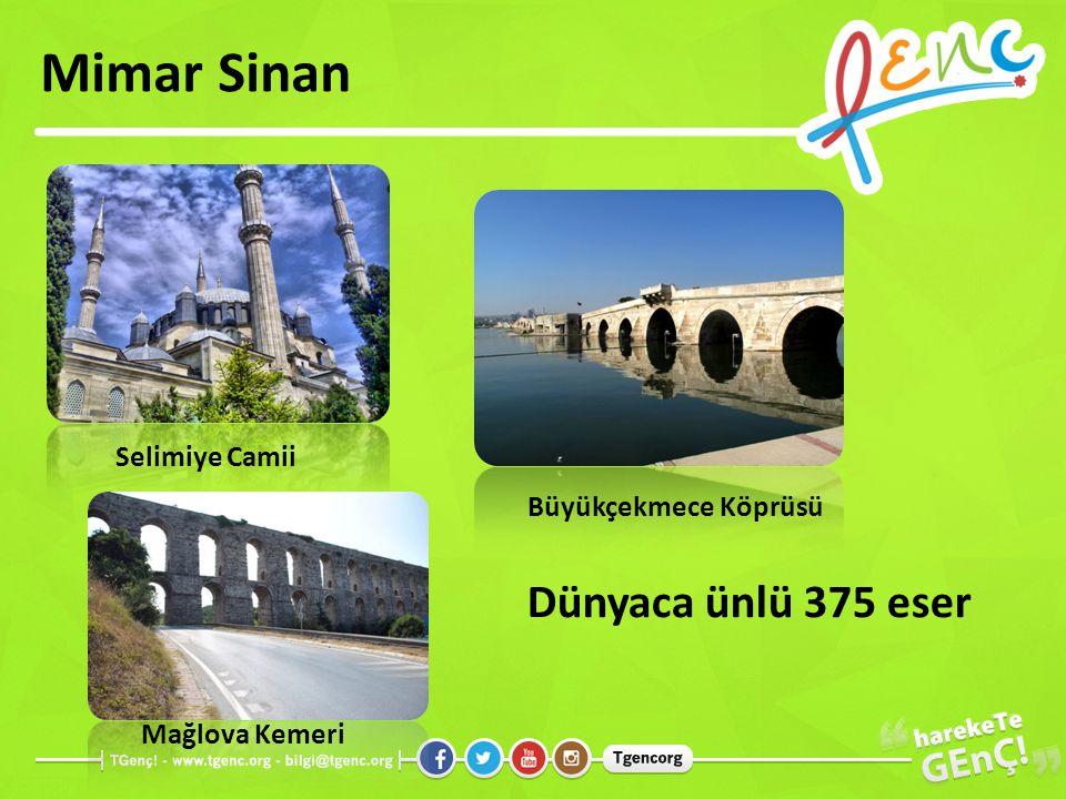 Mimar Sinan Dünyaca ünlü 375 eser Selimiye Camii Mağlova Kemeri Büyükçekmece Köprüsü