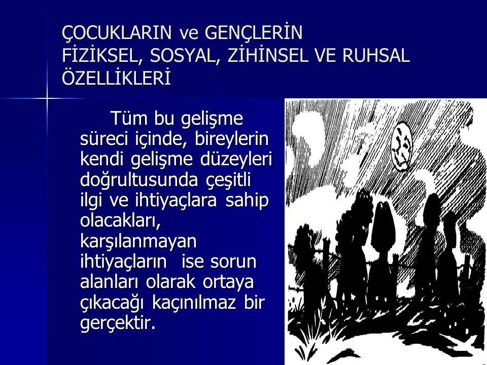 DUYGUSAL (RUHSAL) GELİŞİM  A.9-12 Yaşlar 1.
