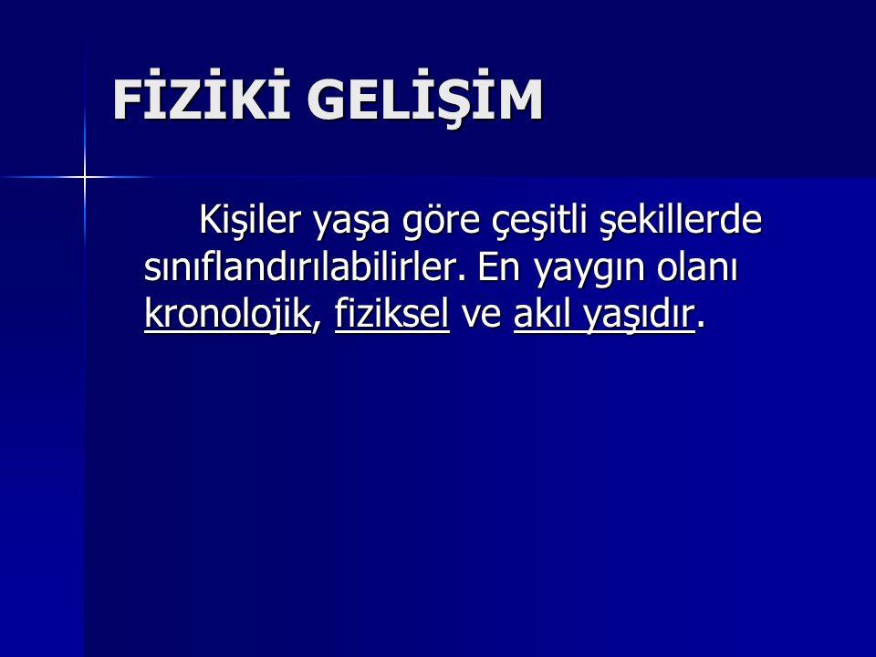 FİZİKİ GELİŞİM C.10-12 Yaşlar 1.