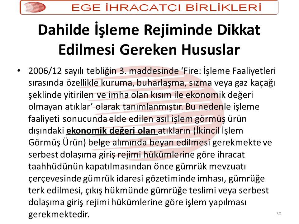 30 Dahilde İşleme Rejiminde Dikkat Edilmesi Gereken Hususlar • 2006/12 sayılı tebliğin 3.