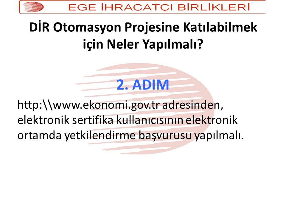 DİR Otomasyon Projesine Katılabilmek için Neler Yapılmalı? 2. ADIM http:\\www.ekonomi.gov.tr adresinden, elektronik sertifika kullanıcısının elektroni