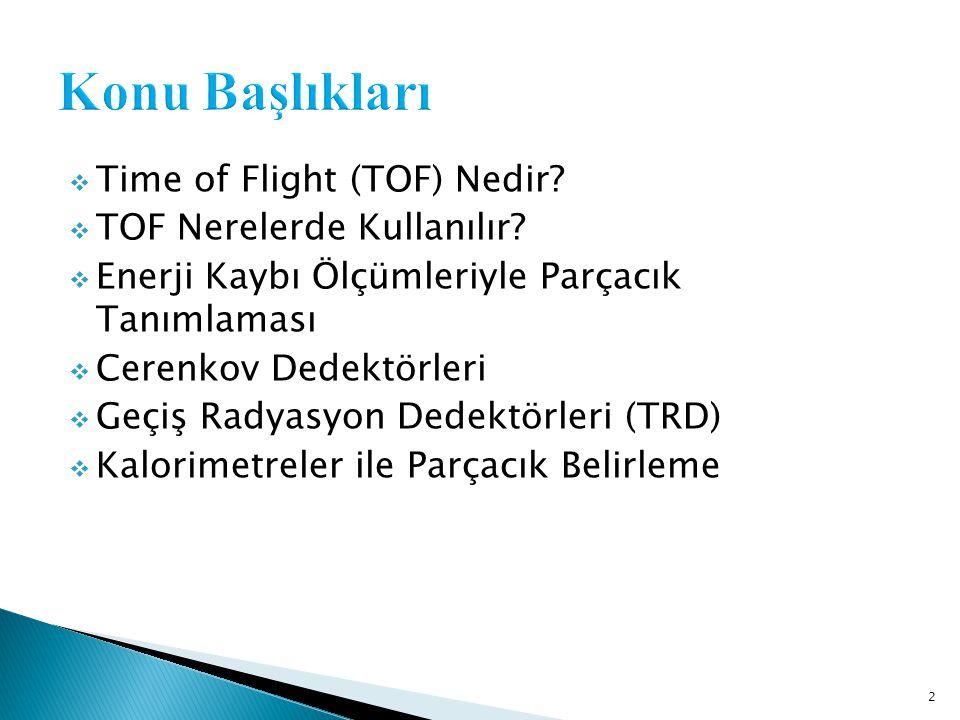 2  Time of Flight (TOF) Nedir. TOF Nerelerde Kullanılır.