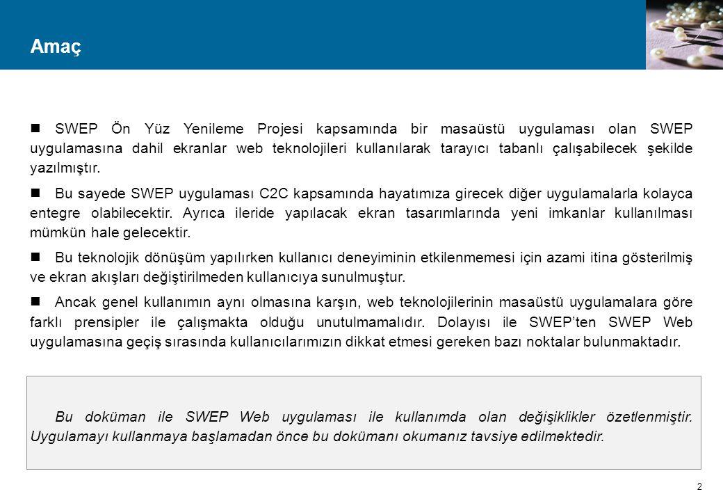 Amaç  SWEP Ön Yüz Yenileme Projesi kapsamında bir masaüstü uygulaması olan SWEP uygulamasına dahil ekranlar web teknolojileri kullanılarak tarayıcı t