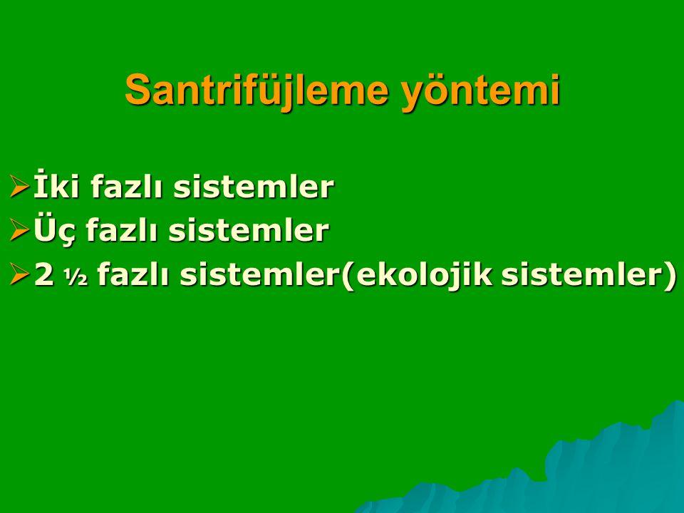 Santrifüjleme yöntemi  İki fazlı sistemler  Üç fazlı sistemler  2 ½ fazlı sistemler(ekolojik sistemler)