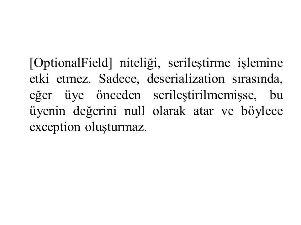 [OptionalField] niteliği, serileştirme işlemine etki etmez.