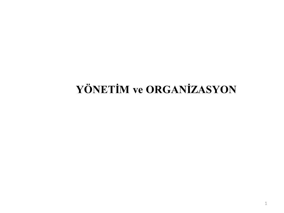 Yönetim ve organizasyon ilişkisine baktığımızda; yönetimin söz konusu olduğu her yerde mutlaka organizasyonun olduğu görülür.