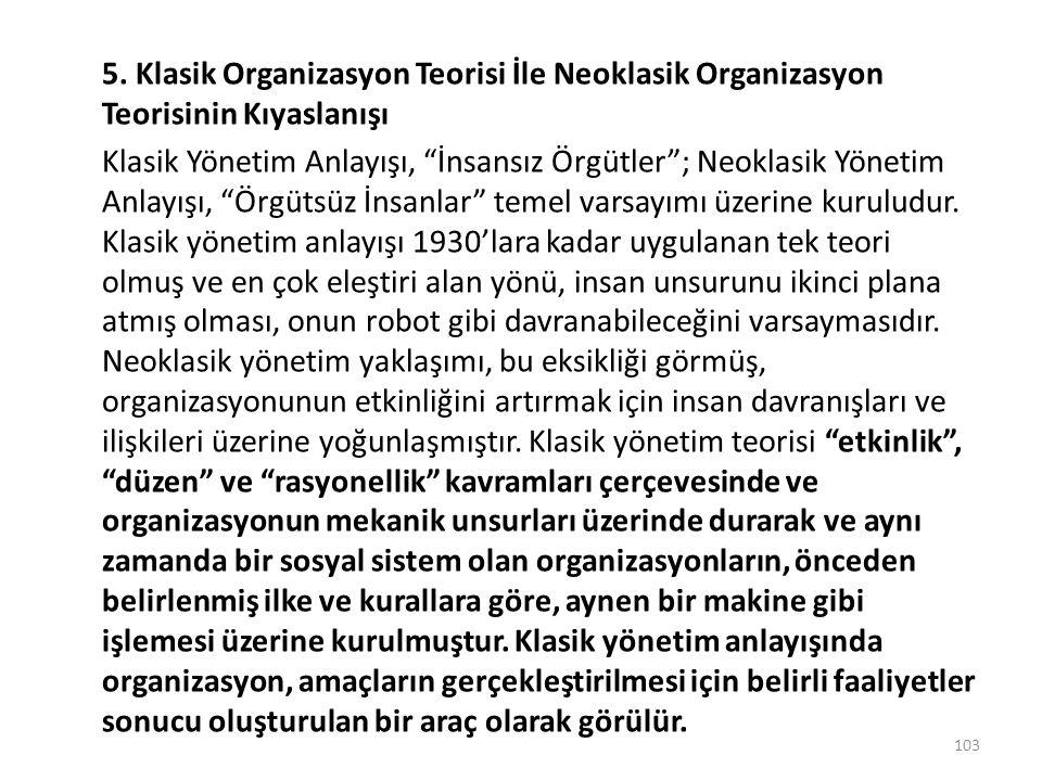 """5. Klasik Organizasyon Teorisi İle Neoklasik Organizasyon Teorisinin Kıyaslanışı Klasik Yönetim Anlayışı, """"İnsansız Örgütler""""; Neoklasik Yönetim Anlay"""