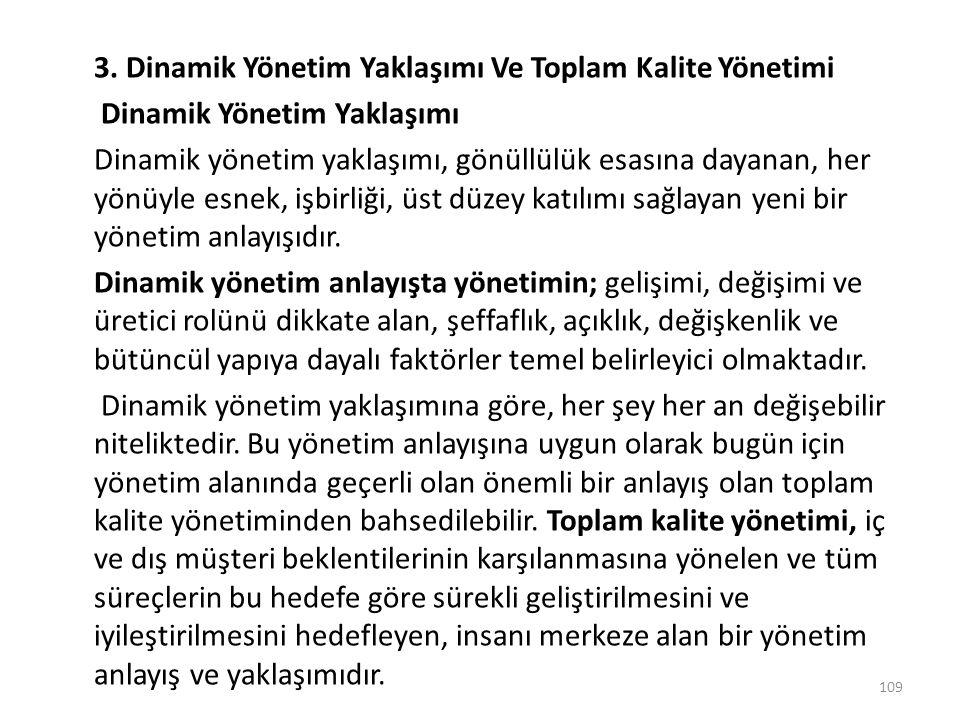 3. Dinamik Yönetim Yaklaşımı Ve Toplam Kalite Yönetimi Dinamik Yönetim Yaklaşımı Dinamik yönetim yaklaşımı, gönüllülük esasına dayanan, her yönüyle es