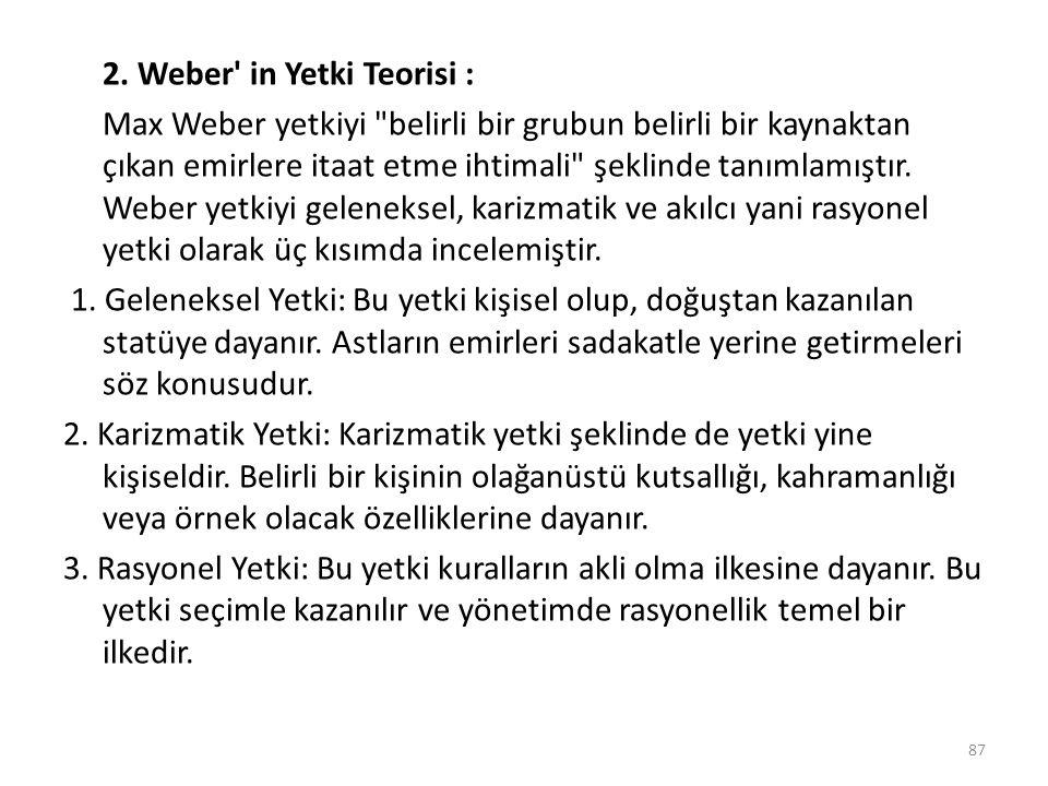 2. Weber' in Yetki Teorisi : Max Weber yetkiyi