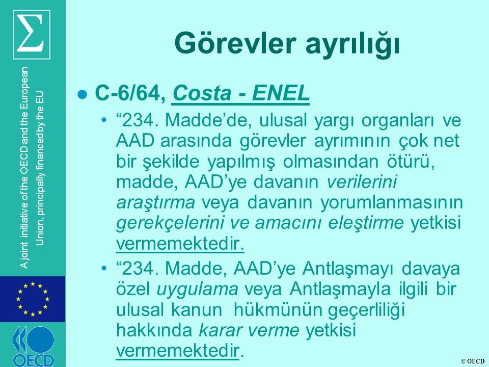 © OECD A joint initiative of the OECD and the European Union, principally financed by the EU Görevler ayrılığı l C-6/64, Costa - ENEL • 234.