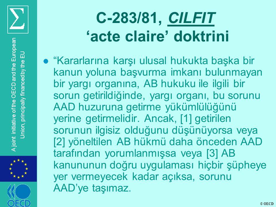 "© OECD A joint initiative of the OECD and the European Union, principally financed by the EU C-283/81, CILFIT 'acte claire' doktrini l ""Kararlarına ka"