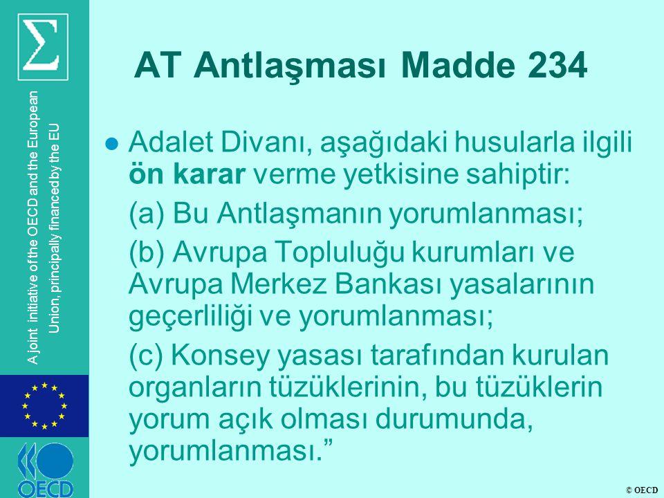 © OECD A joint initiative of the OECD and the European Union, principally financed by the EU AT Antlaşması Madde 234 l Adalet Divanı, aşağıdaki husula