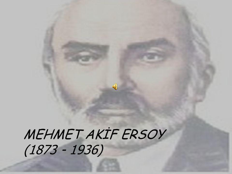 NİMET KARAKOÇ MEHMET AKİF ERSOY (1873 - 1936)
