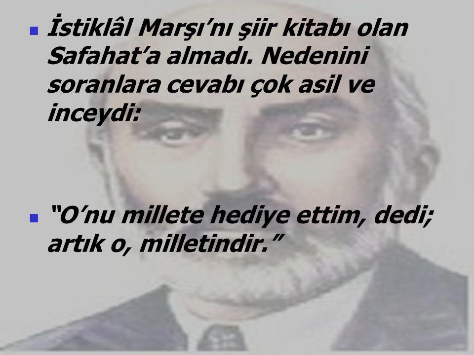NİMET KARAKOÇ  Bu muazzam şiirin yazarı olan Mehmet Akif'in sırtında bir pardösü dahi yoktu.