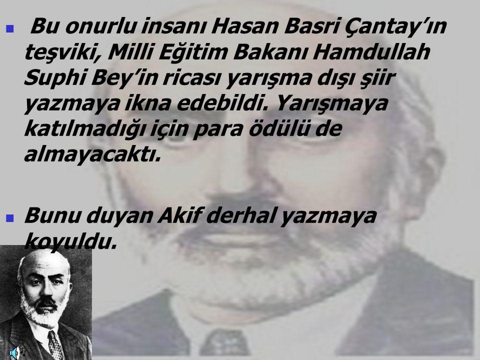 NİMET KARAKOÇ  Bu onurlu insanı Hasan Basri Çantay'ın teşviki, Milli Eğitim Bakanı Hamdullah Suphi Bey'in ricası yarışma dışı şiir yazmaya ikna edebildi.