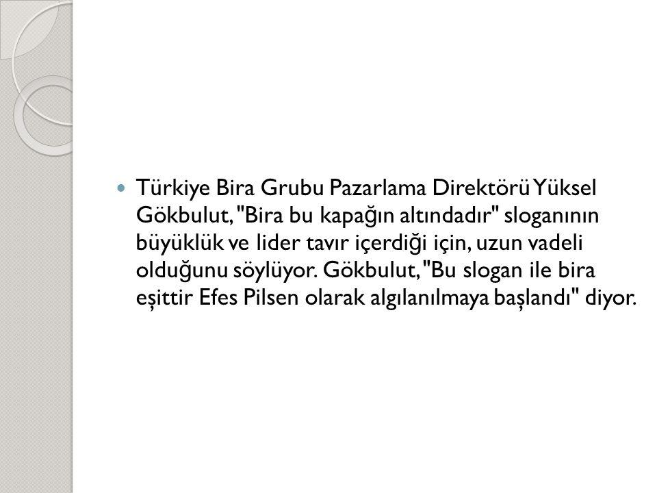  Türkiye Bira Grubu Pazarlama Direktörü Yüksel Gökbulut,