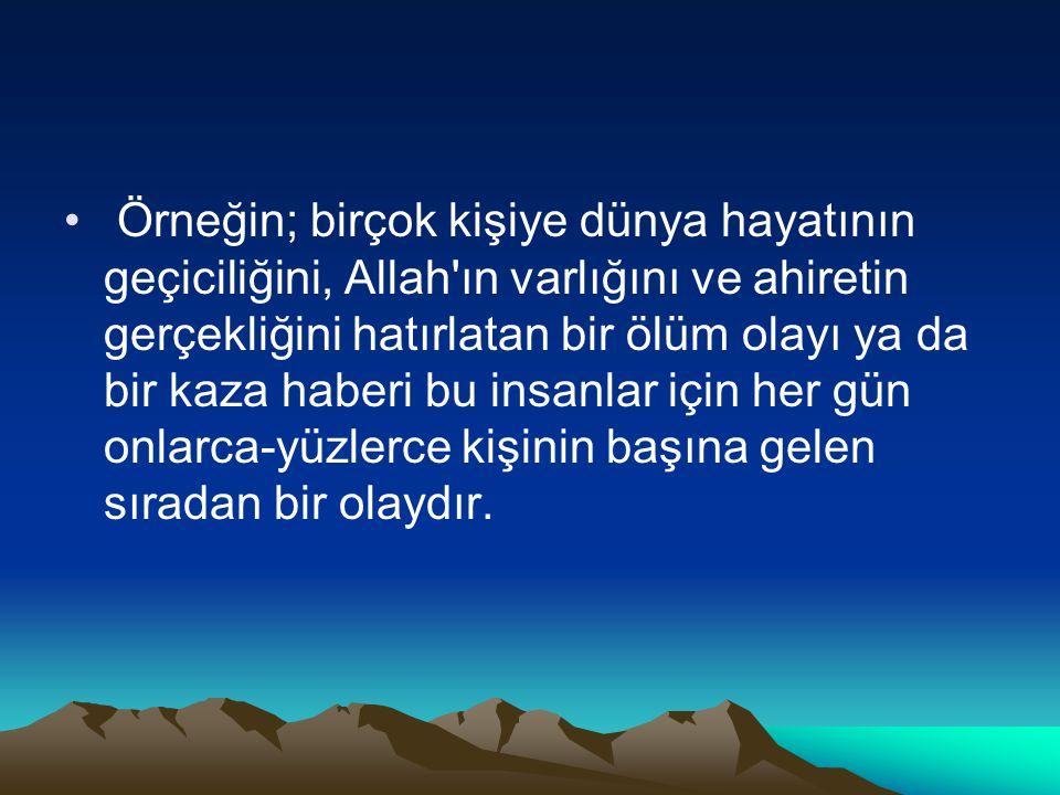 • Onlara bir musibet isabet ettiğinde, derler ki: Biz Allah a ait (kullar) ız ve şüphesiz O na dönücüleriz. Rablerinden bağışlanma (salat) ve rahmet bunların üzerinedir ve hidayete erenler de bunlardır.