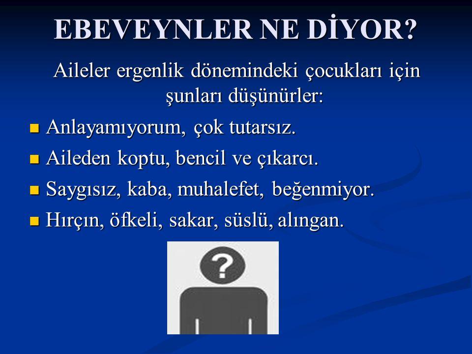 EBEVEYNLER NE DİYOR.
