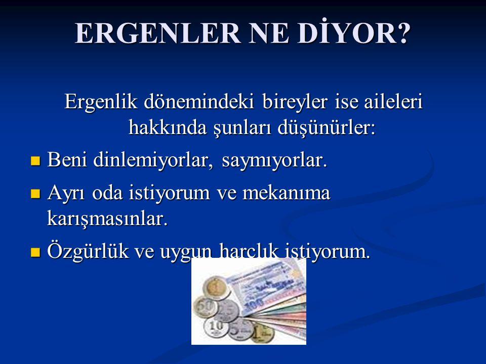 ERGENLER NE DİYOR.