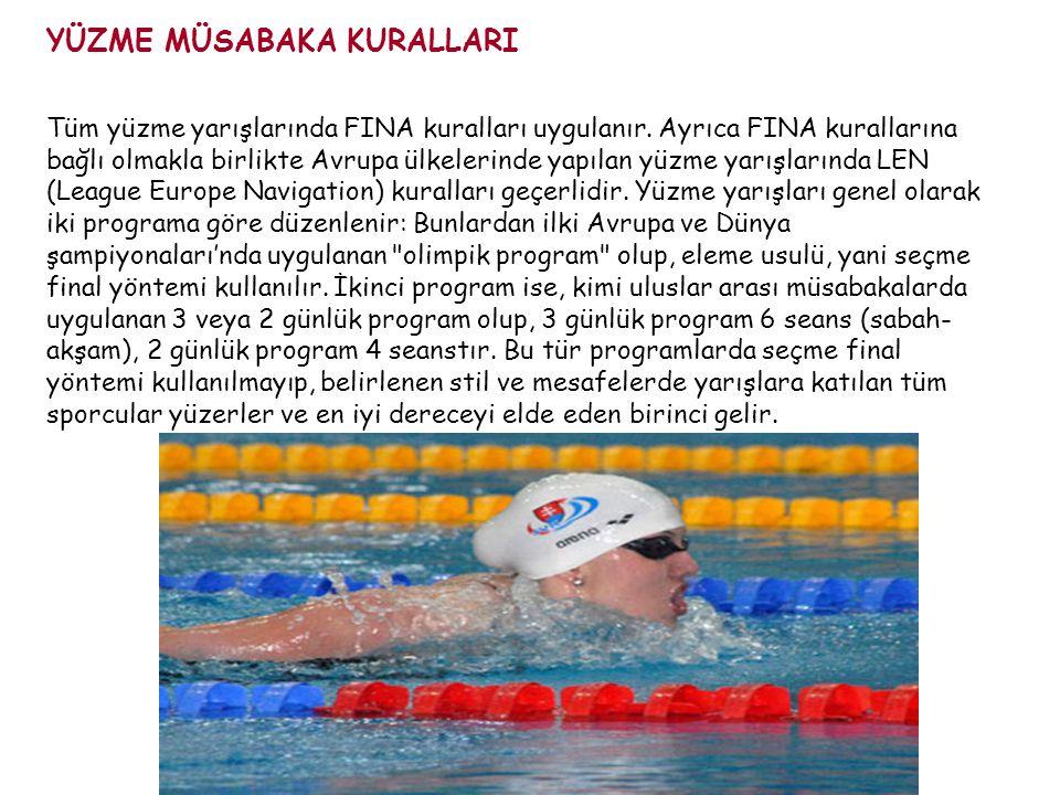 YÜZME MÜSABAKA KURALLARI Tüm yüzme yarışlarında FINA kuralları uygulanır. Ayrıca FINA kurallarına bağlı olmakla birlikte Avrupa ülkelerinde yapılan yü