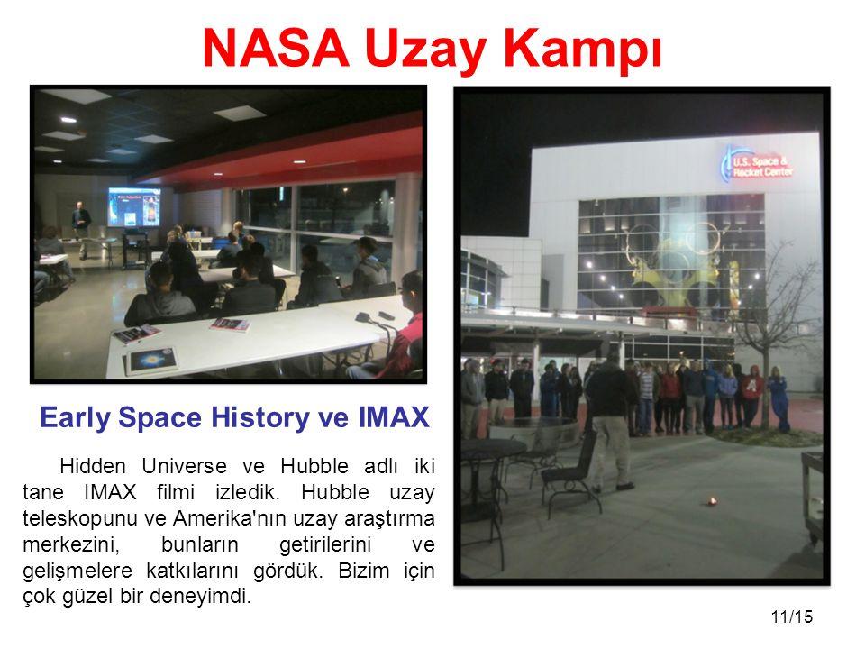 11/15 Hidden Universe ve Hubble adlı iki tane IMAX filmi izledik.