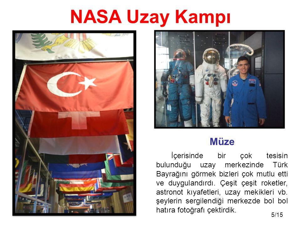 5/15 İçerisinde bir çok tesisin bulunduğu uzay merkezinde Türk Bayrağını görmek bizleri çok mutlu etti ve duygulandırdı. Çeşit çeşit roketler, astrono