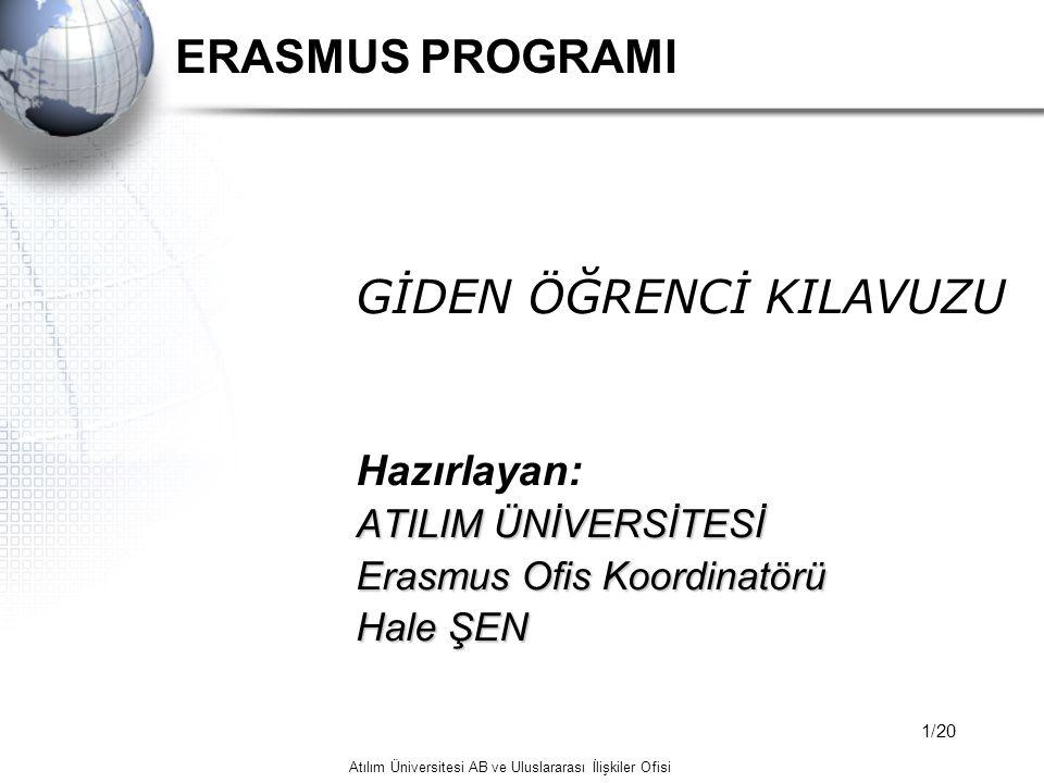2008-2009 Akademik Yılı Erasmus Programına Katılacak Öğrenciler için Süreç A) İLK AŞAMA: BAŞVURU EVRAKLARI B) SONRADAN YAPILACAK İŞLEMLER C) DÖNÜŞTE GETİRİLMESİ GEREKEN EVRAKLAR D) ERASMUS SEÇİMİ SONRASINDA E) KARŞI ÜNİVERSİTEYE BAŞVURU İÇİN F) DERS SEÇİMİ ve DERS DEĞİŞİKLİĞİ G) BAŞVURU EVRAKLARI GÖNDERİMİ H) KABUL MEKTUBU I) HARÇSIZ PASAPORT J) VİZE K) SAĞLIK SİGORTASI L) VİZE SORUNLARI M) ATILIM'DA YAPILMASI GEREKENLER N) HİBELER O) PROGRAM DÖNÜŞÜ P) ÖNEMLİ NOTLAR R) İLETİŞİM