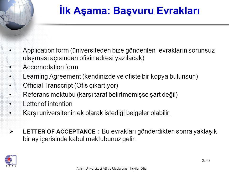 Atılım Üniversitesi AB ve Uluslararası İlişkiler Ofisi 14/20 Vize Sorunları •1.