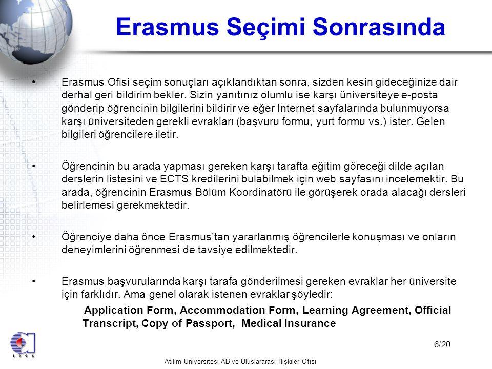 Atılım Üniversitesi AB ve Uluslararası İlişkiler Ofisi 17/20 HİBELER •Öğrencinin, Erasmus hibesini almadan önce hibe sözleşmesini ve bilgi formunu doldurması gerekmektedir.
