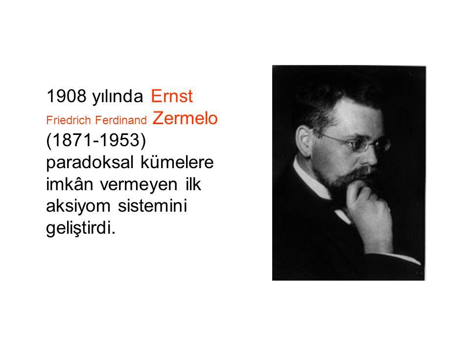1908 yılında Ernst Friedrich Ferdinand Zermelo (1871-1953) paradoksal kümelere imkân vermeyen ilk aksiyom sistemini geliştirdi.