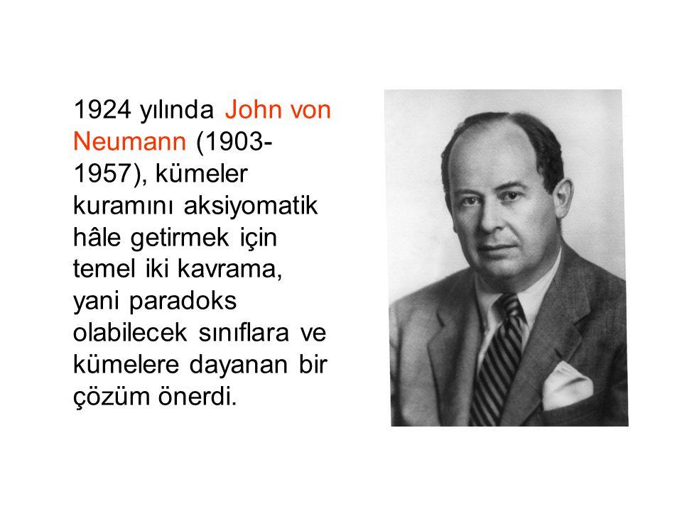 1924 yılında John von Neumann (1903- 1957), kümeler kuramını aksiyomatik hâle getirmek için temel iki kavrama, yani paradoks olabilecek sınıflara ve k