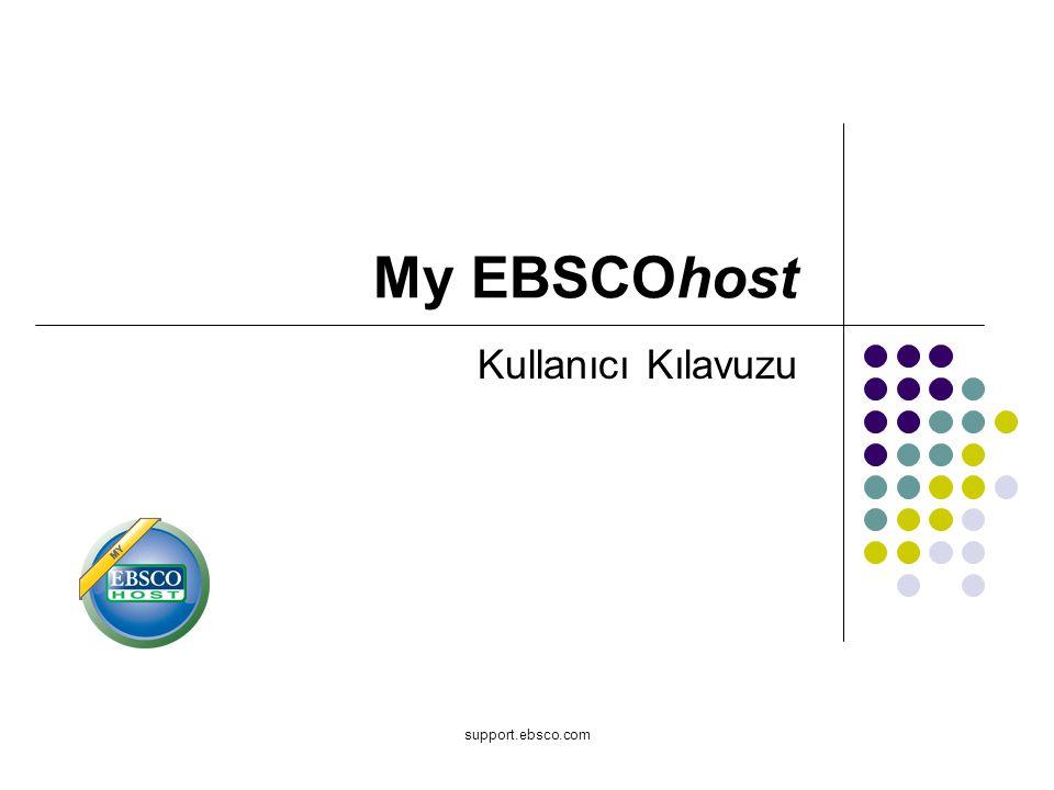 support.ebsco.com My EBSCOhost Kullanıcı Kılavuzu