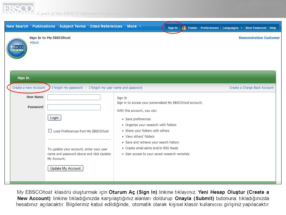 My EBSCOhost klasörü oluşturmak için Oturum Aç (Sign In) linkine tıklayınız. Yeni Hesap Oluştur (Create a New Account) linkine tıkladığınızda karşılaş