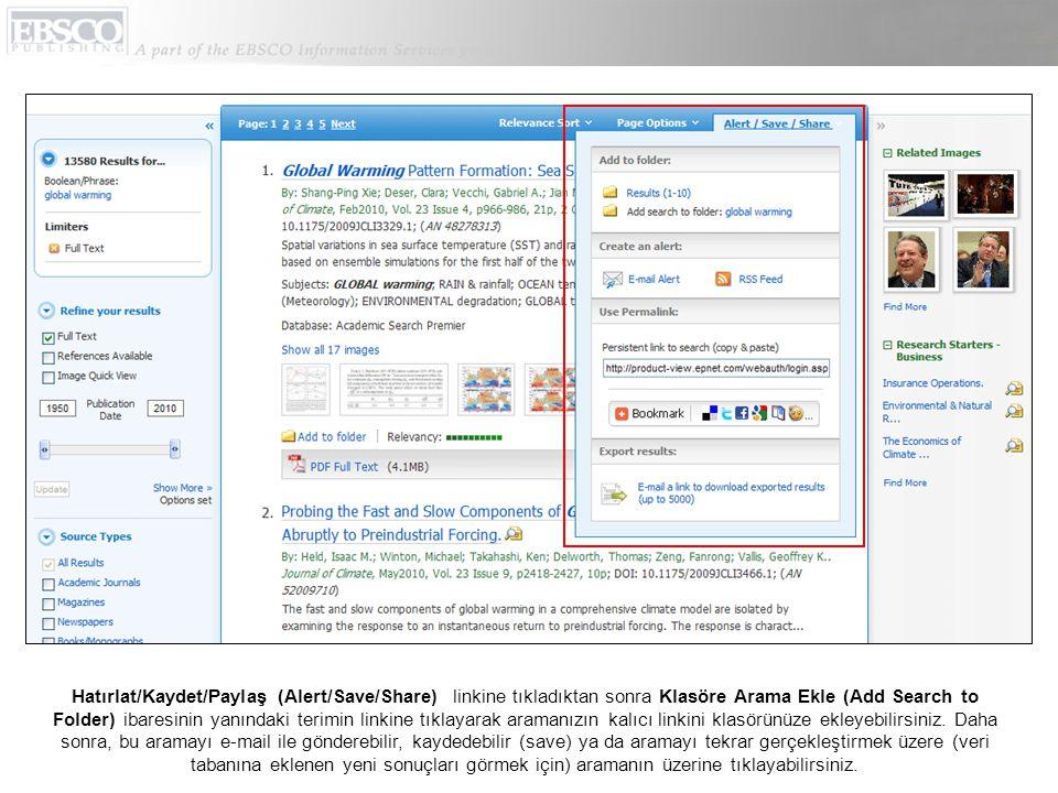 Hatırlat/Kaydet/Paylaş (Alert/Save/Share) linkine tıkladıktan sonra Klasöre Arama Ekle (Add Search to Folder) ibaresinin yanındaki terimin linkine tık