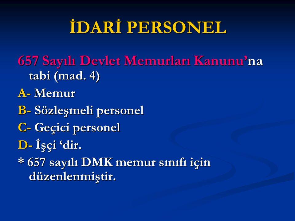 ASKERİ PERSONEL Askeri personel 926 sayılı Türk Silahlı Kuvvetleri Personel Kanunu'na tabidir.