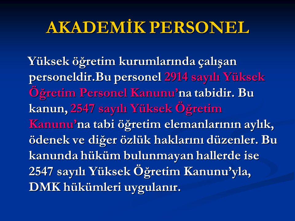2914 sayılı kanuna göre akademik personel 3 sınıfa ayrılmaktadır.
