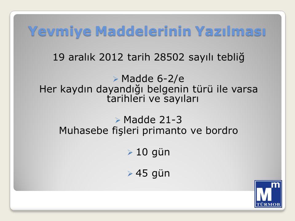 Yevmiye Maddelerinin Yazılması 19 aralık 2012 tarih 28502 sayılı tebliğ  Madde 6-2/e Her kaydın dayandığı belgenin türü ile varsa tarihleri ve sayıla