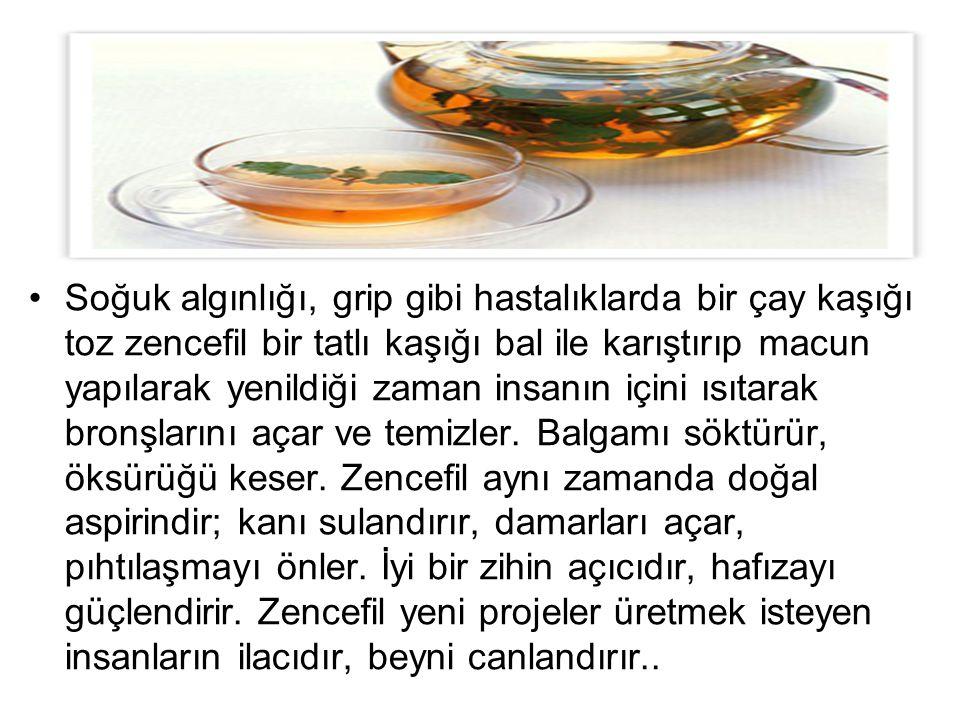 •Soğuk algınlığı, grip gibi hastalıklarda bir çay kaşığı toz zencefil bir tatlı kaşığı bal ile karıştırıp macun yapılarak yenildiği zaman insanın için
