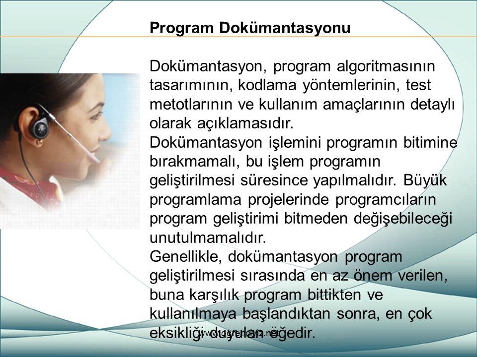 Program Dokümantasyonu Dokümantasyon, program algoritmasının tasarımının, kodlama yöntemlerinin, test metotlarının ve kullanım amaçlarının detaylı ola