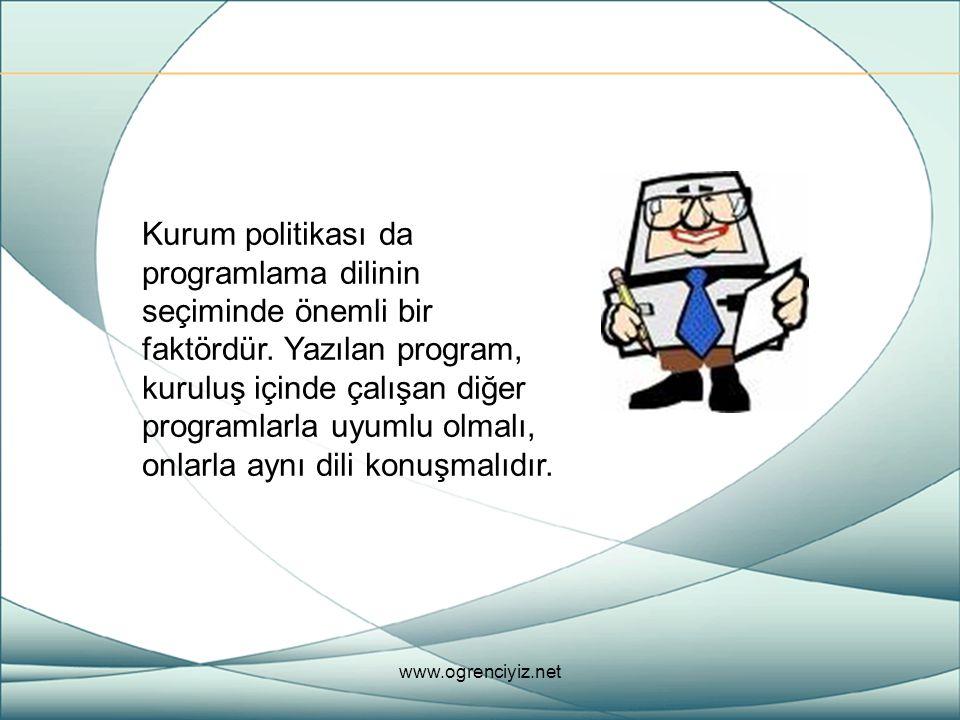 Kurum politikası da programlama dilinin seçiminde önemli bir faktördür. Yazılan program, kuruluş içinde çalışan diğer programlarla uyumlu olmalı, onla