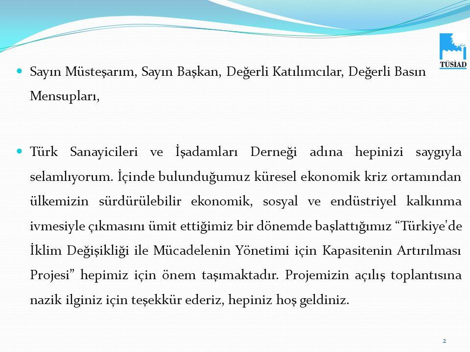  Sayın Müsteşarım, Sayın Başkan, Değerli Katılımcılar, Değerli Basın Mensupları,  Türk Sanayicileri ve İşadamları Derneği adına hepinizi saygıyla se