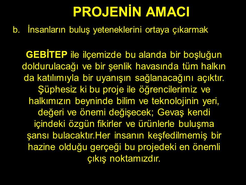 PROJENİN AMACI b.
