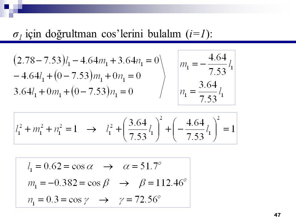 47 σ 1 için doğrultman cos'lerini bulalım (i=1):