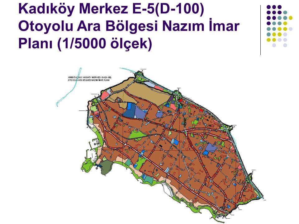 Kadıköy Merkez E-5(D-100) Otoyolu Ara Bölgesi Nazım İmar Planı (1/5000 ölçek)