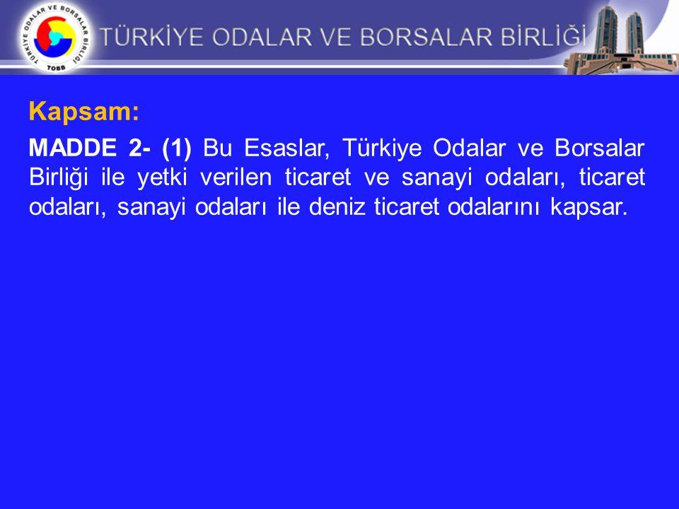 Dayanak: MADDE 3- (1) Bu Esaslar 5174 sayılı Türkiye Odalar ve Borsalar Birliği ile Odalar ve Borsalar Kanunu'nun 56 ncı maddesinin ikinci fıkrası ile 23.08.2006 tarih ve 2006/10895 sayılı Türkiye ile Avrupa Topluluğu Arasında Oluşturulan Gümrük Birliğinin Uygulanmasına İlişkin Esaslar Hakkında Karara istinaden hazırlanmıştır.