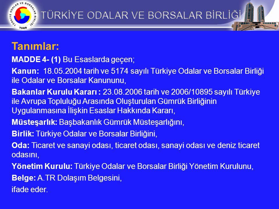 Tanımlar: MADDE 4- (1) Bu Esaslarda geçen; Kanun: 18.05.2004 tarih ve 5174 sayılı Türkiye Odalar ve Borsalar Birliği ile Odalar ve Borsalar Kanununu,